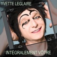 Yvette Leglaire - Yvette Leglaire Intégralement Vôtre