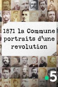 1871 la Commune, portraits d'une révolution