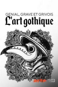 Génial grave et grivois : l'art gothique
