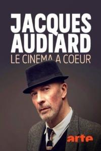 Jacques Audiard – Le cinéma à coeur