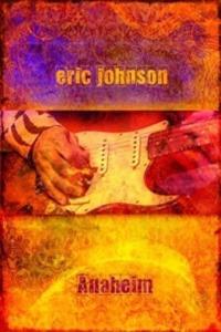 Eric Johnson : Live at Anaheim