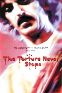 Frank Zappa – The Torture Never Stops