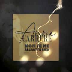 Anne Carrere - Non je ne regrette rien