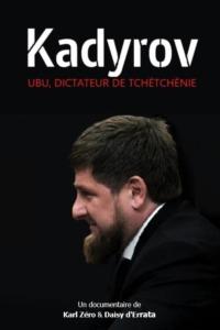 Kadyrov Ubu dictateur de Tchétchénie