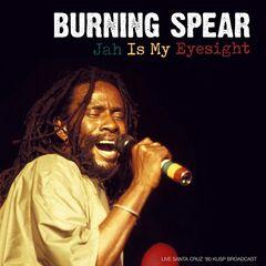 Burning Spear – Jah Is My Eyesight (Live Santa Cruz '80)