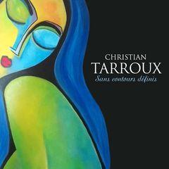 Christian Tarroux – Sans contours definis
