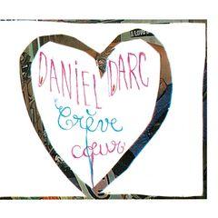 Daniel Darc – Crèvecoeur