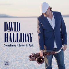 David Halliday – Sometimes It Snows in April