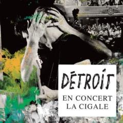 Detroit - La Cigale (Live)