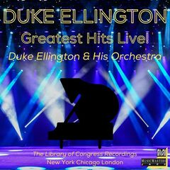 Duke Ellington & His Orchestra – Greatest Hits Live! (The Library of Congress Recordings)