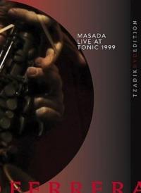 John Zorn Masada: Live at Tonic 1999