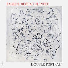 Fabrice Moreau Quintet – Double Portrait