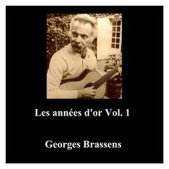 Georges Brassens – Les années d'or Vol. 1