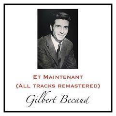 Gilbert Bécaud – Et Maintenant (All Tracks Remastered)