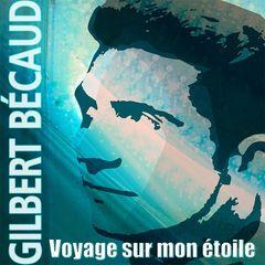Gilbert Becaud – Voyage sur mon étoile