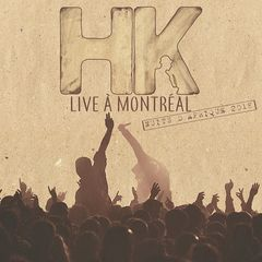 HK – Live à Montréal