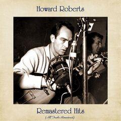 Howard Roberts – Remastered Hits (All Tracks Remastered) (2021)