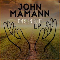 John Mamann – On s'en fout