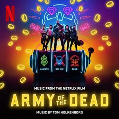Junkie XL – Army of the Dead (Music From the Netflix Film)