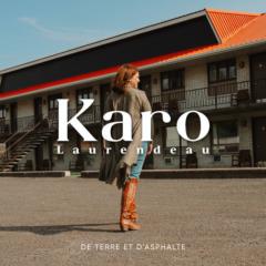 Karo Laurendeau - De terre et d'asphalte