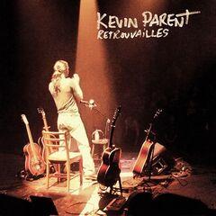 Kevin Parent – Retrouvailles (Live)
