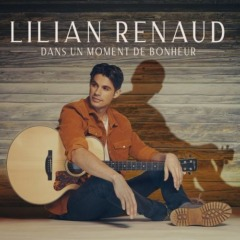 Lilian Renaud - Dans un moment de bonheur