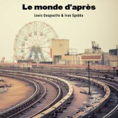 Louis Cougouille - Le monde d'après