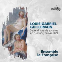 Louis-Gabriel Guillemain – Second livre de sonates en quatuor, oeuvre XVII   Ensemble La Française