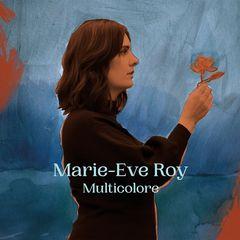Marie-Eve Roy – Multicolore