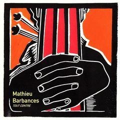Mathieu Barbances – Tout contre