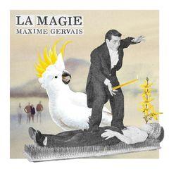 Maxime Gervais – La Magie