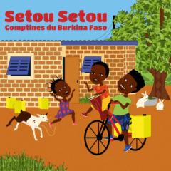 Moussa koita - Setou Setou: Comptines du Burkina Faso