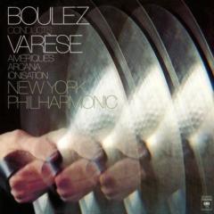Pierre Boulez - Varèse Amériques, Ionisation & Arcana