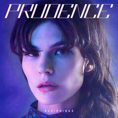 Prudence – Beginnings
