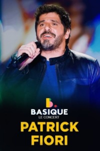 Patrick Fiori – Basique le concert