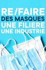 Re-faire des masques, une filière, une industrie