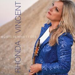 Rhonda Vincent – Music Is What I See