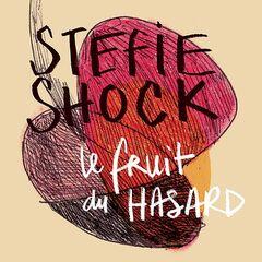 Stefie Shock – Le fruit du HASARD