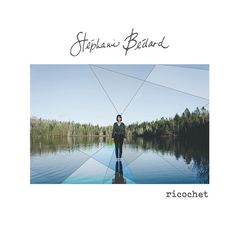 Stephanie Bédard – Ricochet