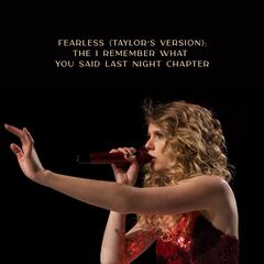 Taylor Swift – Fearless (Taylor's Version): The I Remember What You Said Last Night Chapter