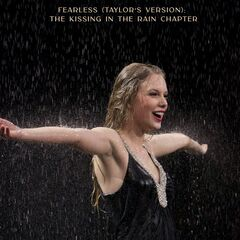 Taylor Swift – Fearless (Taylor's Version): The Kissing In The Rain Chapter
