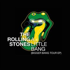 The Rolling Stones – A Little Bang (Bigger Bang Tour EP)