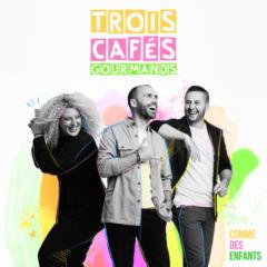 Trois Cafés Gourmands - Comme des enfants (Version collector)