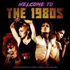 VA - Welcome to the 1980S LIVE