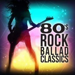 Various Artists – 80's Rock Ballad Classics (2021)