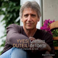 Yves Duteil - Chemins de liberté (Les Chansons Du livre)