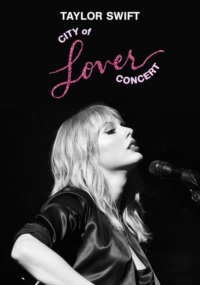 Taylor Swift – City of Lover Concert