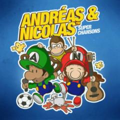Andréas & Nicolas - Super chansons