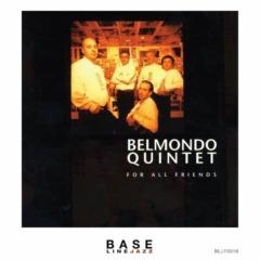 Belmondo Quintet – For All Friends