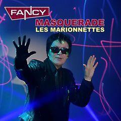 Fancy – MASQUERADE (Les Marionettes)